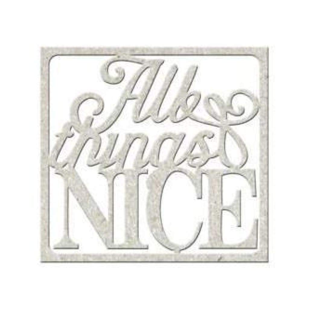 Fabscraps - Die-Cut Gray Chipboard Word All Things Nice 3.5Inch X3inch