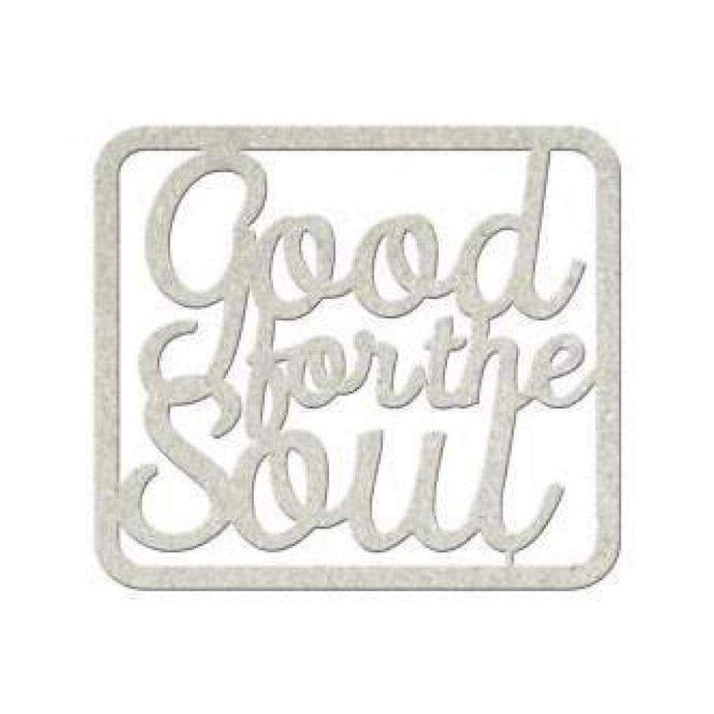 Fabscraps - Die-Cut Gray Chipboard Word Good For The Soul 3.5Inch X3inch