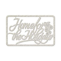 Fabscraps - Die-Cut Gray Chipboard Word Home For The Holidays 5.5X2.5In