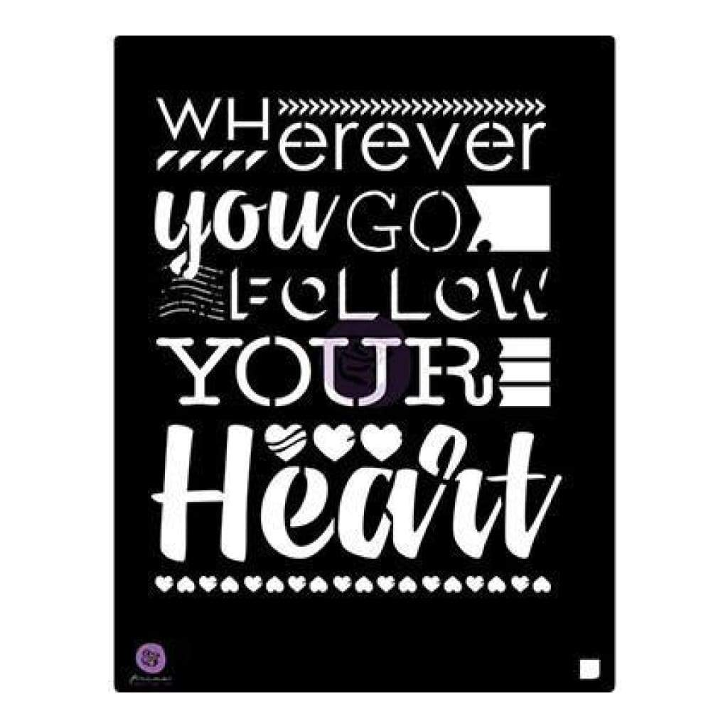 Prima Marketing Stencil 9.5 Inch X12 Inch Wherever You Go Follow Your Heart