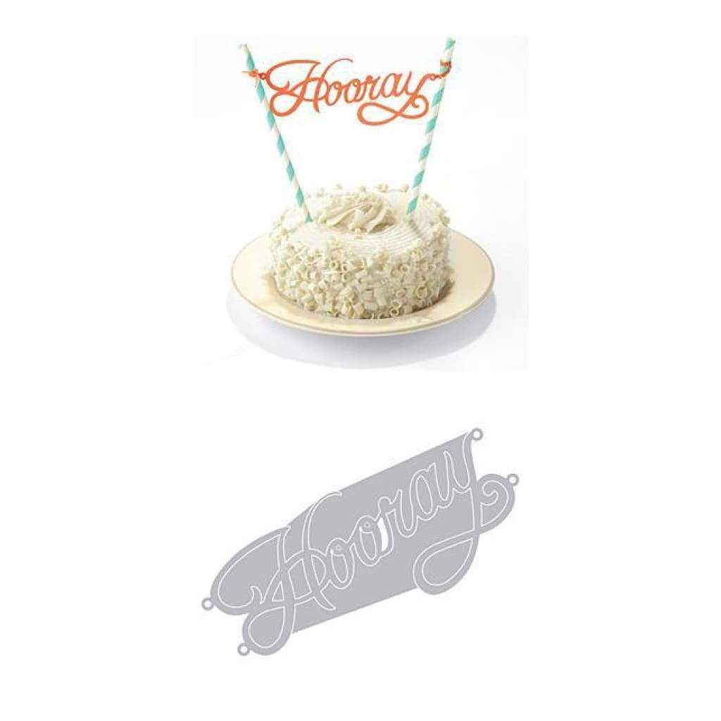 Sizzix Thinlits Dies By Where Women Cook Hooray Cake Topper