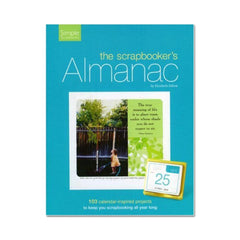Simple Scrapbooks - The Scrapbookers Almanac by Elizabeth Dillow
