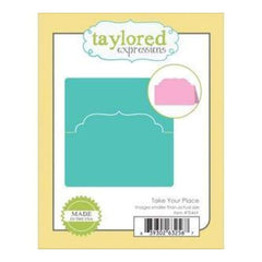 Taylored Expressions Die Take Your Place Folded Card