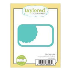 Taylored Expressions Dies Tin Topper