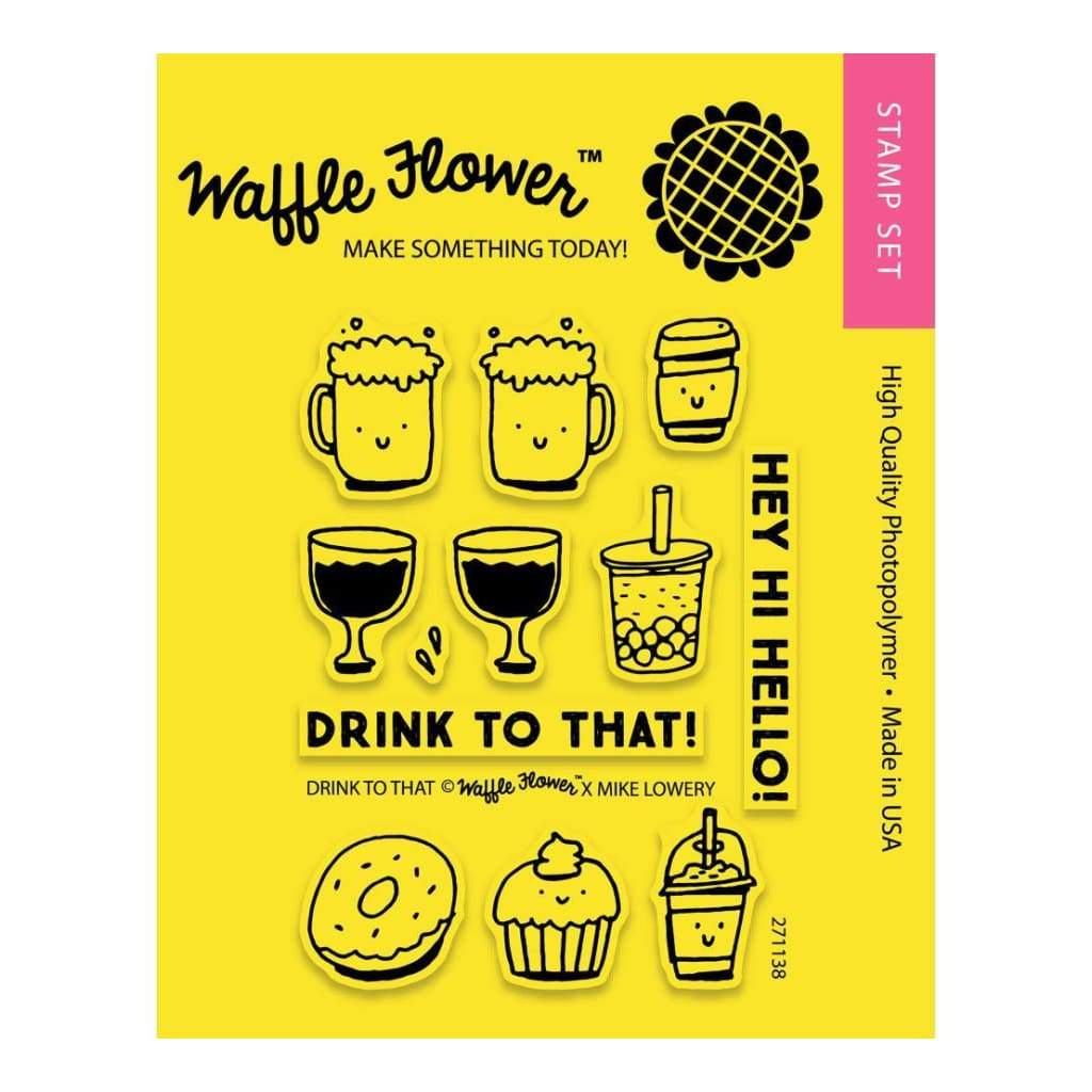 Waffle Flower Crafts Clear Stamps 4 inch X6 inch Drink To That