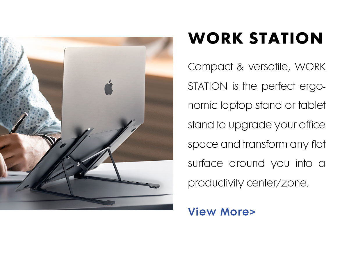 A laptop shown from the back resting on a Work Station Stand. Title reads Work Station: Text reads Compact and versatile, WORK STATION is the perfect ergonomic laptop stand or tablet stand to upgrade your office space and transform any flat surface around you into a productivity center/zone.
