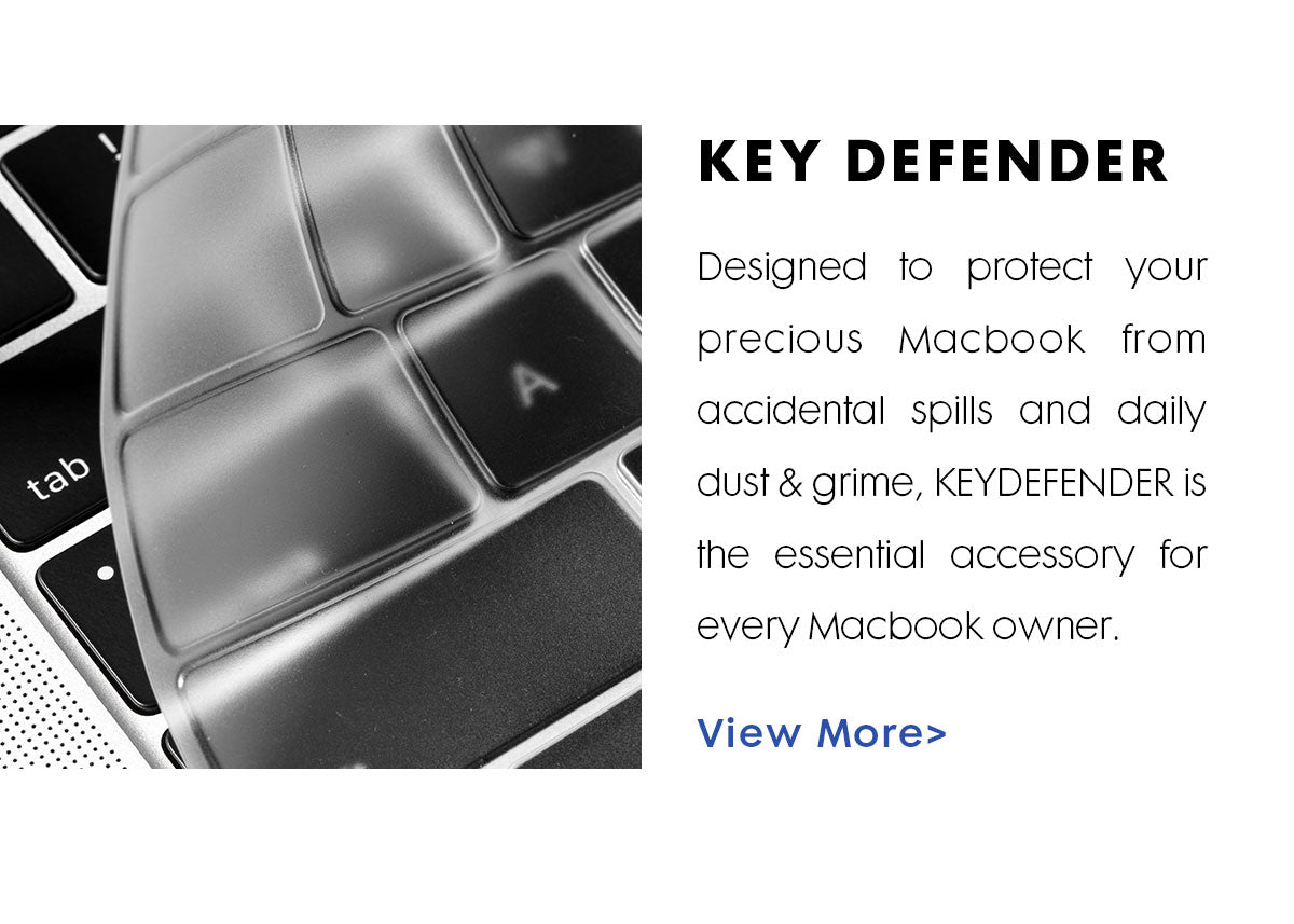 An upclose image of a laptop Keyboard with a silicon cover being lifted off of it. Title reads: KEY DEFENDER. Text reads: Designed to protect your precious Macbook from accidental spills and daily dust & grime, KEY DEFENDER is the essential accessory for every Macbook owner.