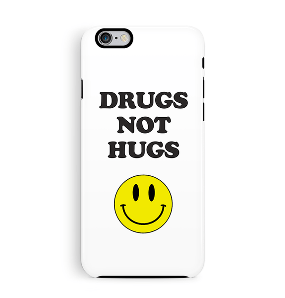 Drugs Not Hugs iPhone 6 6S Case Dual