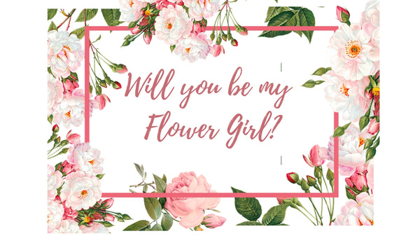 Will you be my flowergirl?