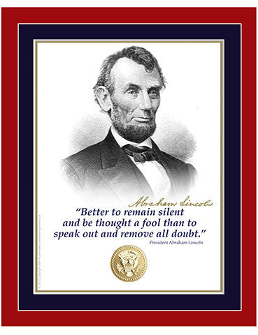 "8""x 10"" Abraham Lincoln ""Better to remain silent"" Matted Print"