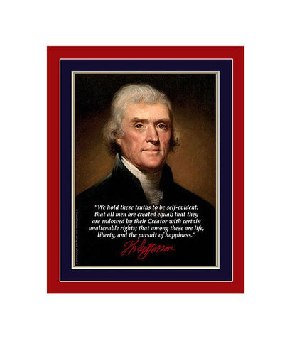 "8""x 10"" Thomas Jefferson ""We hold these truths"" Matted Print"