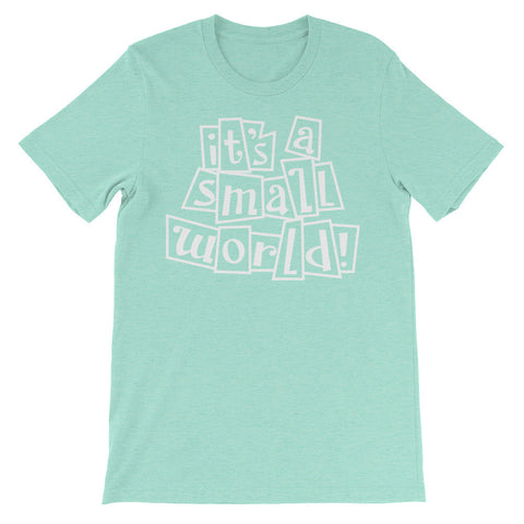 It's A Small World Classic unisex short sleeve t-shirt