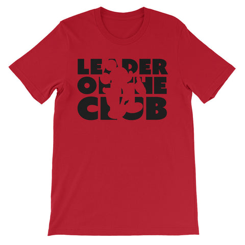 Leader of the Club unisex short sleeve t-shirt
