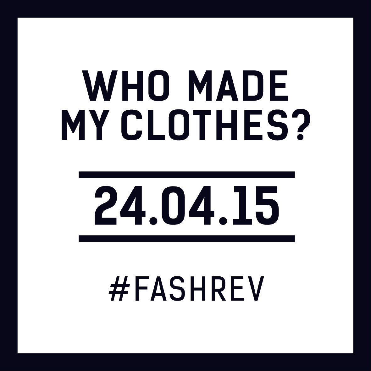 fashion revolution 2015, who made your clothes