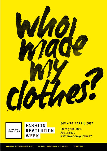 who made my clothes? Fashion Revolution Week