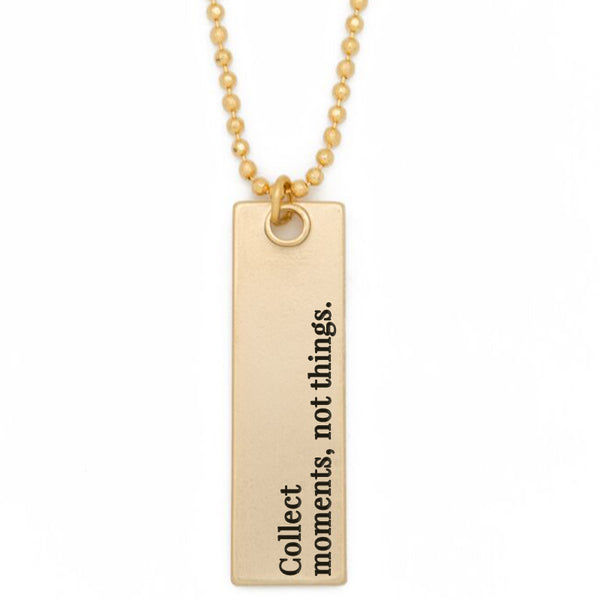 "Bar Pendant Necklace, ""Collect moments, not things."" - 36"""