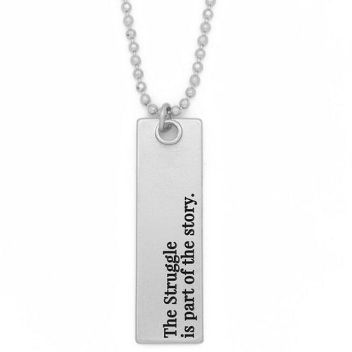 "Bar Pendant Necklace, ""The struggle is part of the story"" - 36"""