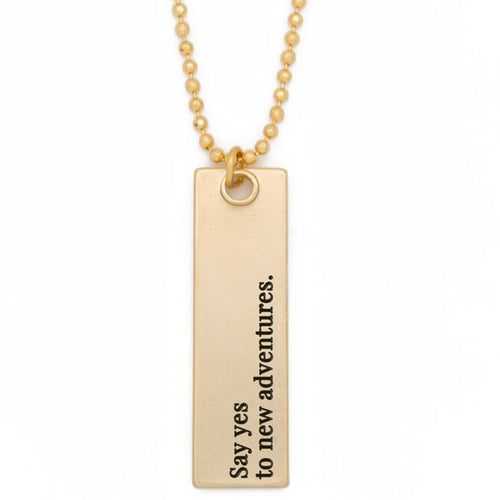 "Bar Pendant Necklace, ""Say yes to new adventures"" - 36"""