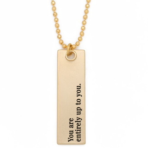 "Bar Pendant Necklace, ""You are entirely up to you"" - 36"""