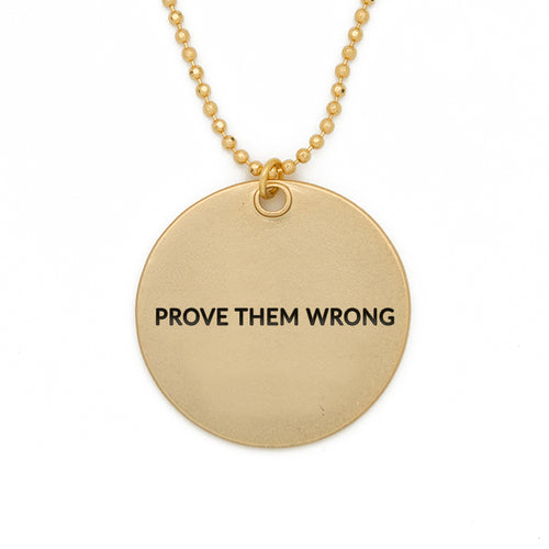 "Circle Pendant Necklace, ""Prove them wrong"" - 24"""