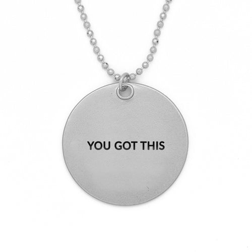 "Circle Pendant Necklace, ""You got this"" - 24"""