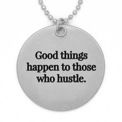 "Circle Pendant Necklace, ""Good things happen to those who hustle"" - 36"""