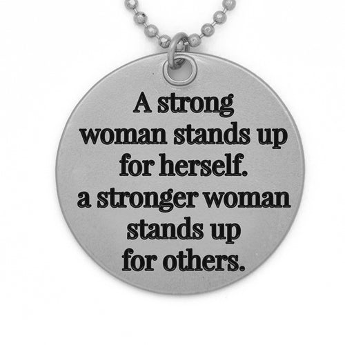 "Circle Pendant Necklace, ""A strong woman stands up for herself. A stronger woman stands up for others"" - 36"""