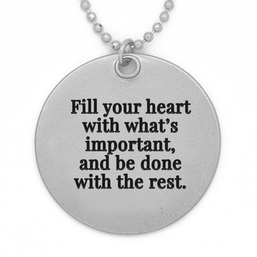 "Circle Pendant Necklace, ""Fill your heart with what's important and be done with the rest."" - 36"""