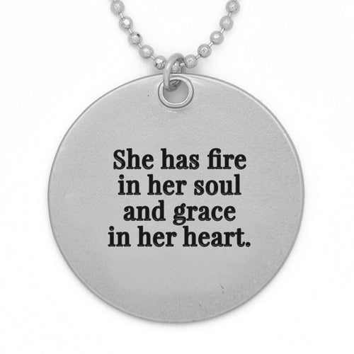"Circle Pendant Necklace, ""She has fire in her soul and grace in her heart"" - 36"""