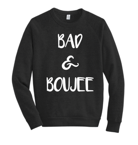 BAD & BOUJEE...