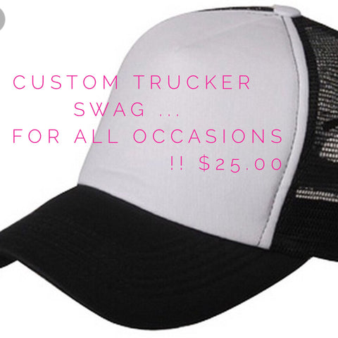 Custom bleacher trucker loving hat !  You pick what you want and we print it !