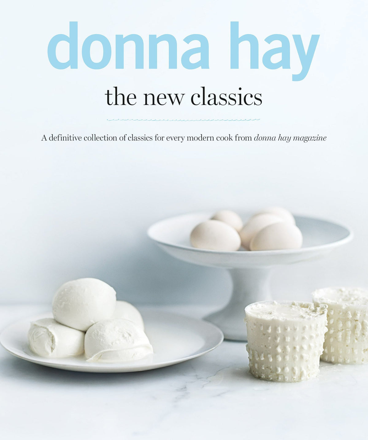 Donna Hay: The New Classics
