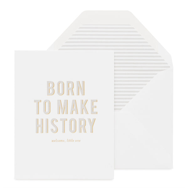 Baby - Born To Make History Card