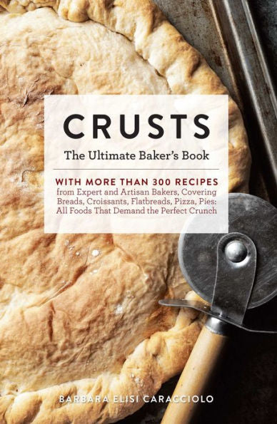 Crusts: The Ultimate Baker's Book