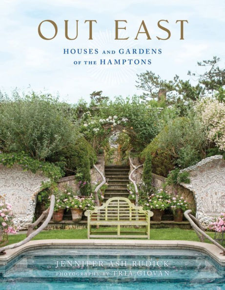 Out East: Houses and Gardens of the Hamptons
