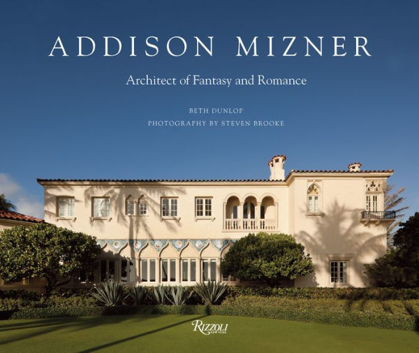 Addison Mizner-Architect of Fantasy and Romance
