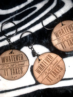 Whatever It Takes I Will Succeed Wooden Keychain - Deviant Sway