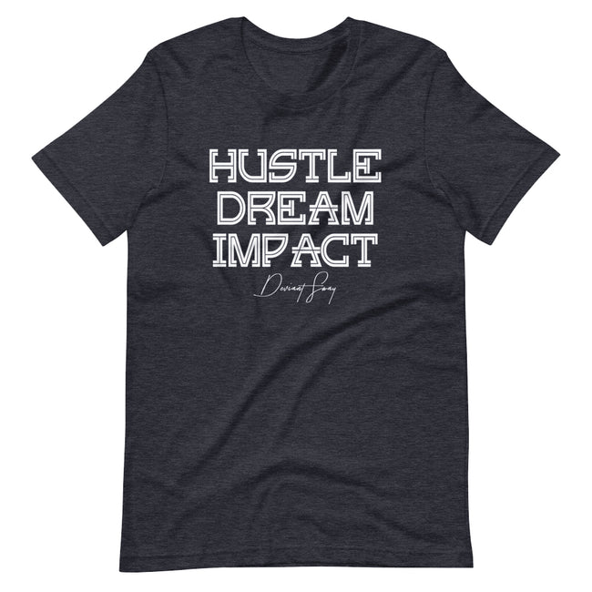 Unisex Hustle Dream Impact Short Sleeve T-shirt - Deviant Sway