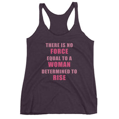 Women's No Force Equal To A Woman Determined To Rise racerback tank