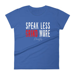 Women's Speak Less Grind More short sleeve t-shirt