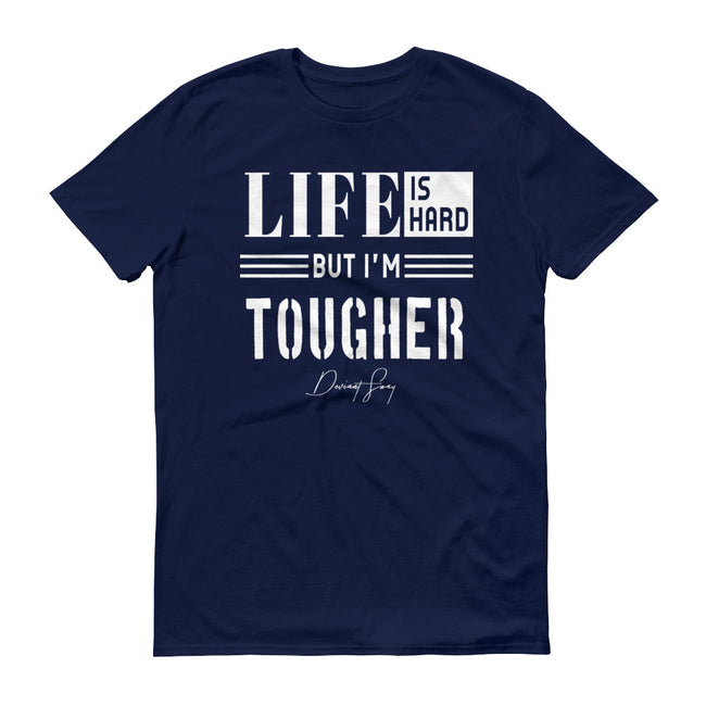 Men's Life is Hard But I'm Tougher short sleeve t-shirt - Deviant Sway