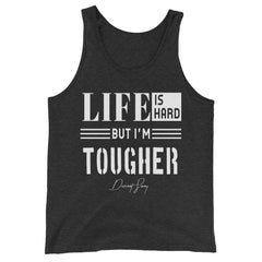 Men's Life is Hard But I'm Tougher Tank Top