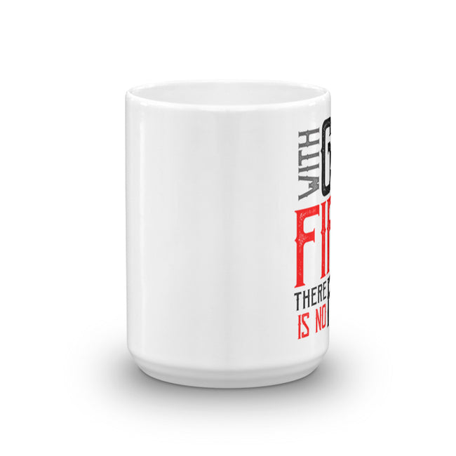 With God First There Is No Fear Mug - Deviant Sway