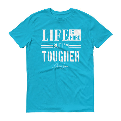 Men's Life is Hard But I'm Tougher short sleeve t-shirt