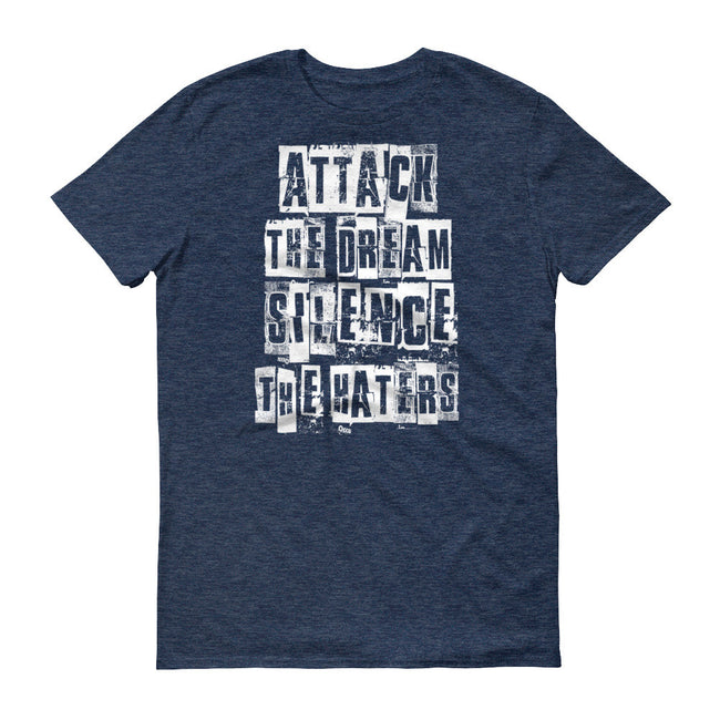 Men's Attack the Dream Silence the Haters short sleeve t-shirt - Deviant Sway