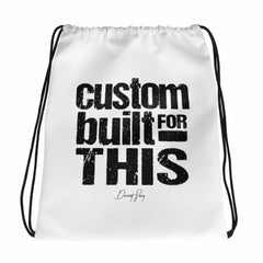 Custom Built for This Drawstring bag
