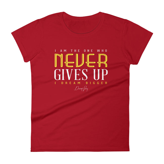 Women's I Am the One That Never Gives Up short sleeve t-shirt - Deviant Sway