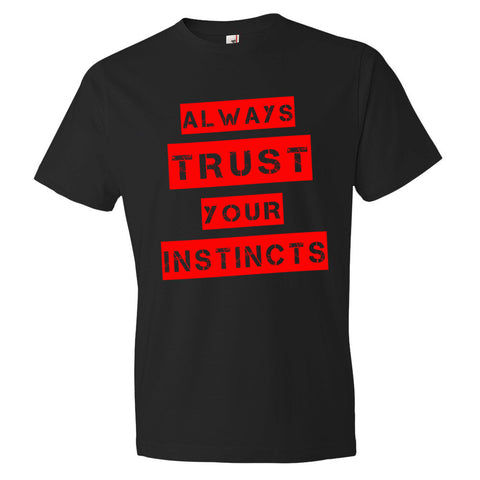 Men's Always Trust Your Instincts short sleeve t-shirt