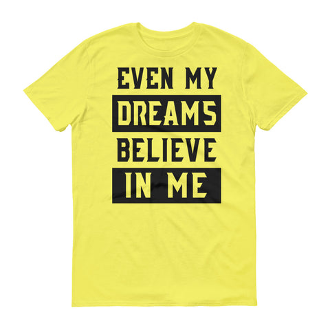Men's Even My Dreams short sleeve t-shirt