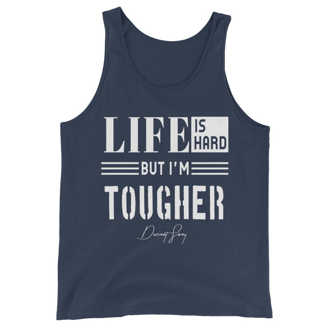 Men's Life is Hard But I'm Tougher Tank Top - Deviant Sway